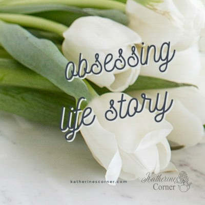obsessing-life-story-katherines-corner