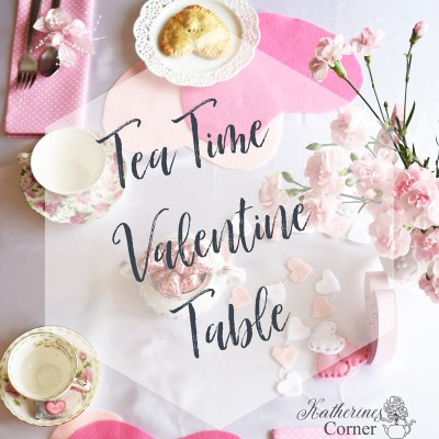 tea time valentines day tablescape