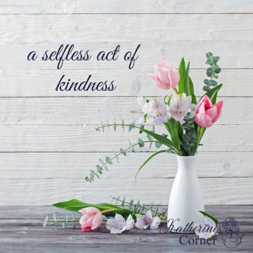 kindness flowers katherines corner
