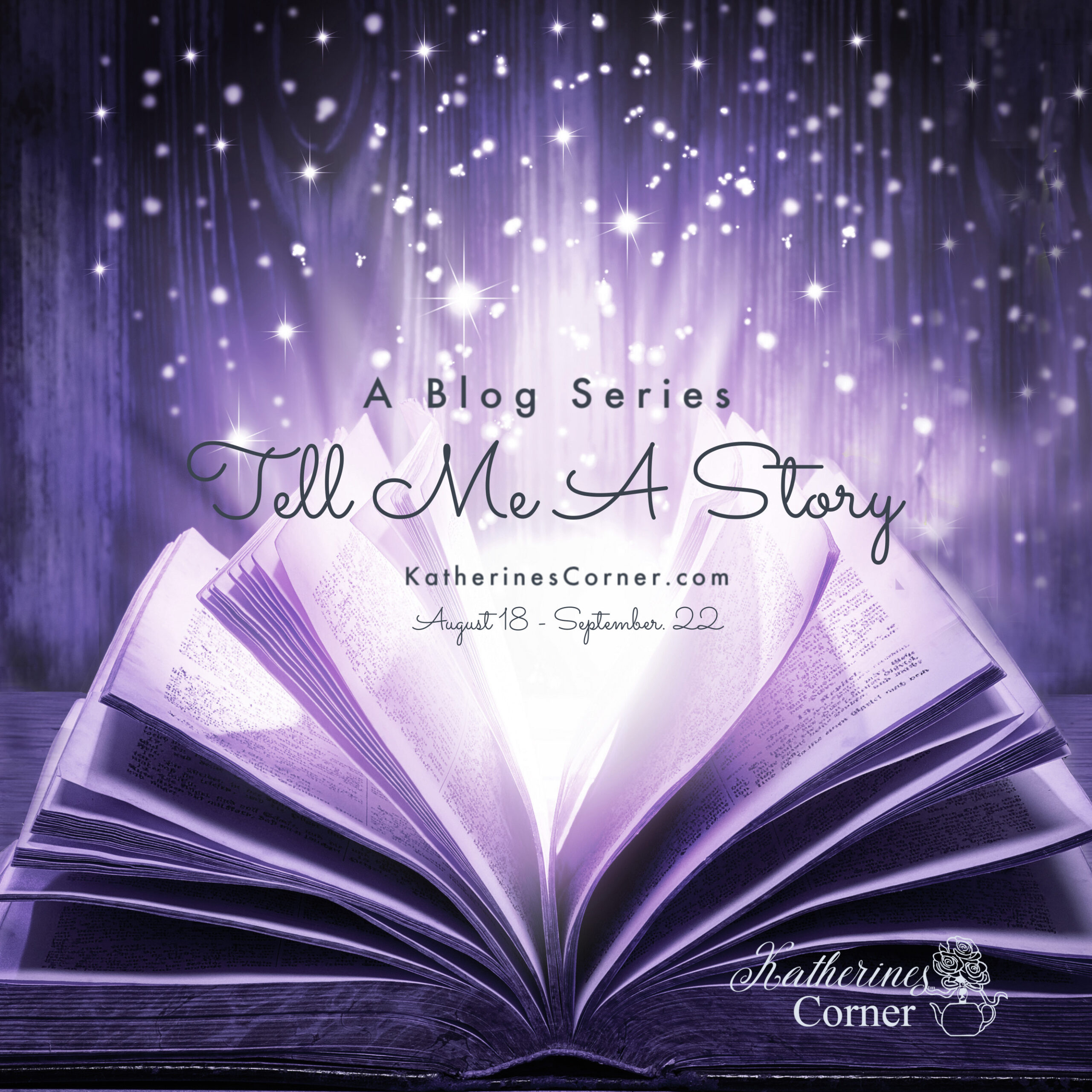 Tell Me a Story blog series starts August 18th