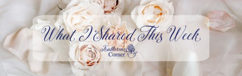 what I shared at katherines corner this week