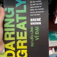 [Book Review] Sự liều lĩnh vĩ đại - Một cách nhìn mới về sự tổn thương và hổ thẹn