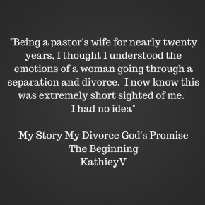 "Quote From My Book ""My Story My Divorce God's Promise"" KathieyV"