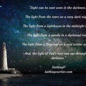 Light in the Darkness; Quote by KathieyV (North Carolina Writer Quote)