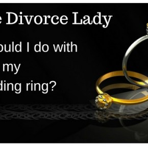 Ask The Divorce Lady: What Should I do With My Wedding Ring??