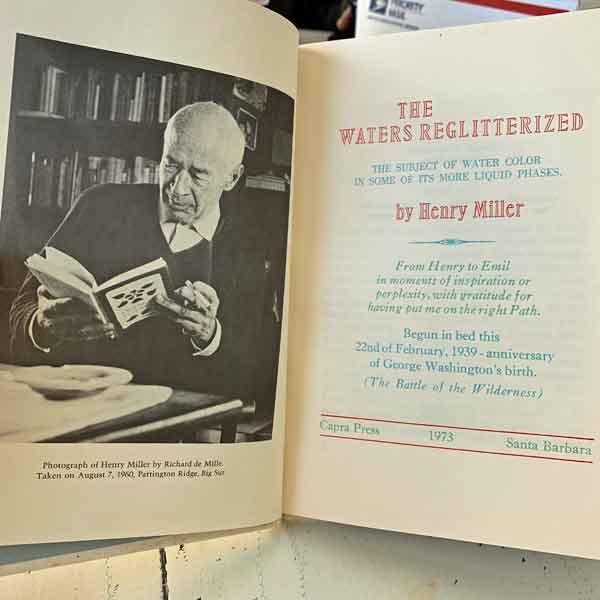 "Henry Miller's ""The Waters Reglitterized"", signed Printers copy, letterpress, Capra Press 1973"