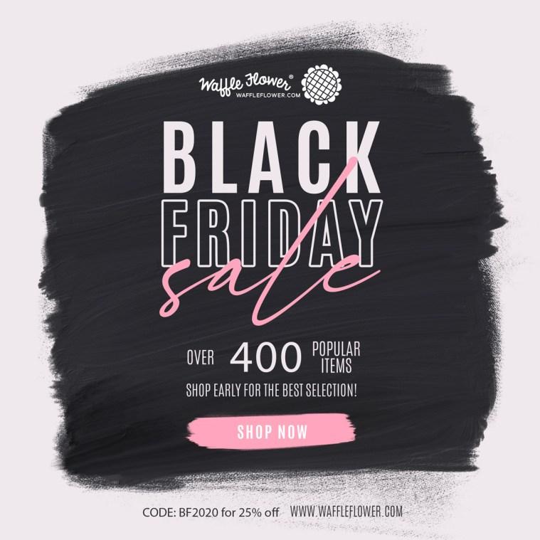 Waffle Flower Black Friday Sales