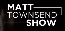 Matt townsend Show