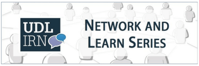 UDLIRN Network and Learn Series