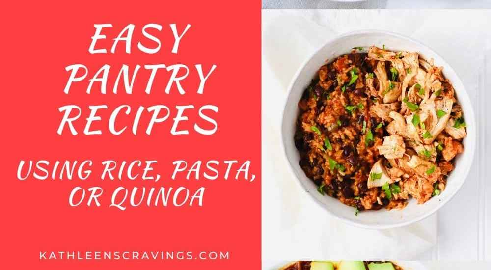 Easy Pantry Recipes using Rice, Pasta, or Quinoa