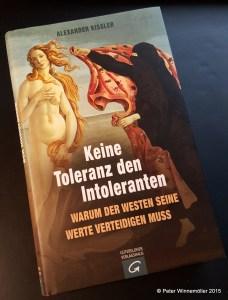 Alexander Kissler Keine Toleranz den Intoleranten