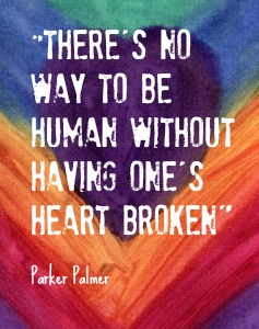 there's no way to be human without having ones heart broken