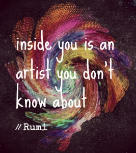 inside you is an artist you don't know about