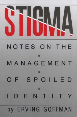 STIGMA:NOTES ON MGMT.OF SPOILED IDEN.