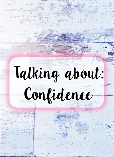 Talking about: Confidence