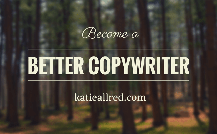 How to Become a Better Copywriter