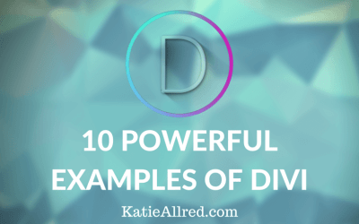 Using Divi? Here are 10 Powerful Examples of the Theme