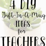 Diy 4 Gift In A Mug Ideas For Teachers Katie Crenshaw