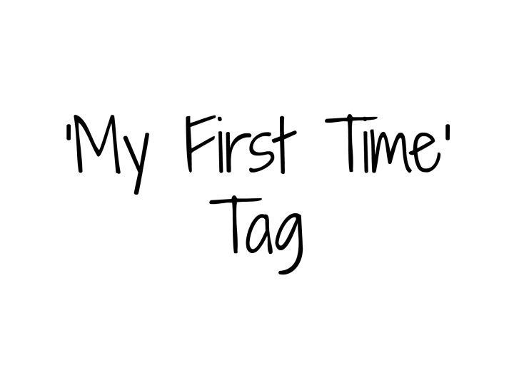 My first time tag