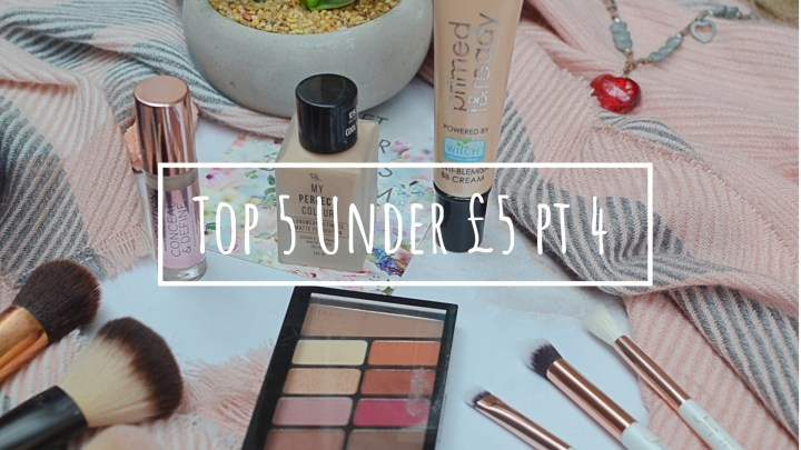 Top 5 Under £5 Part 4