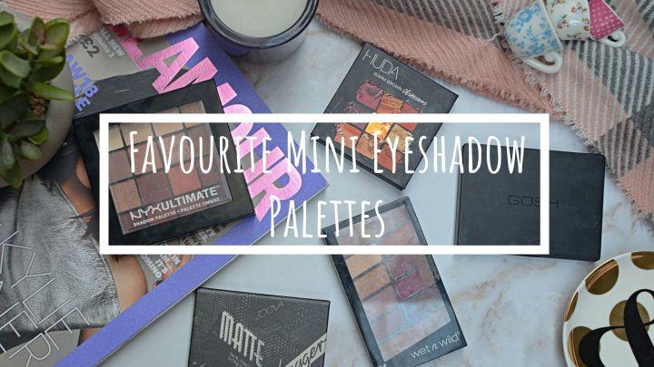 Favourite Mini Eyeshadow Palettes