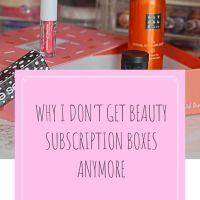Why I Don't Get Beauty Subscription Boxes Anymore