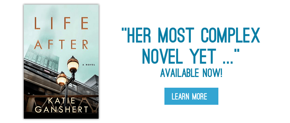 Life After by Katie Ganshert