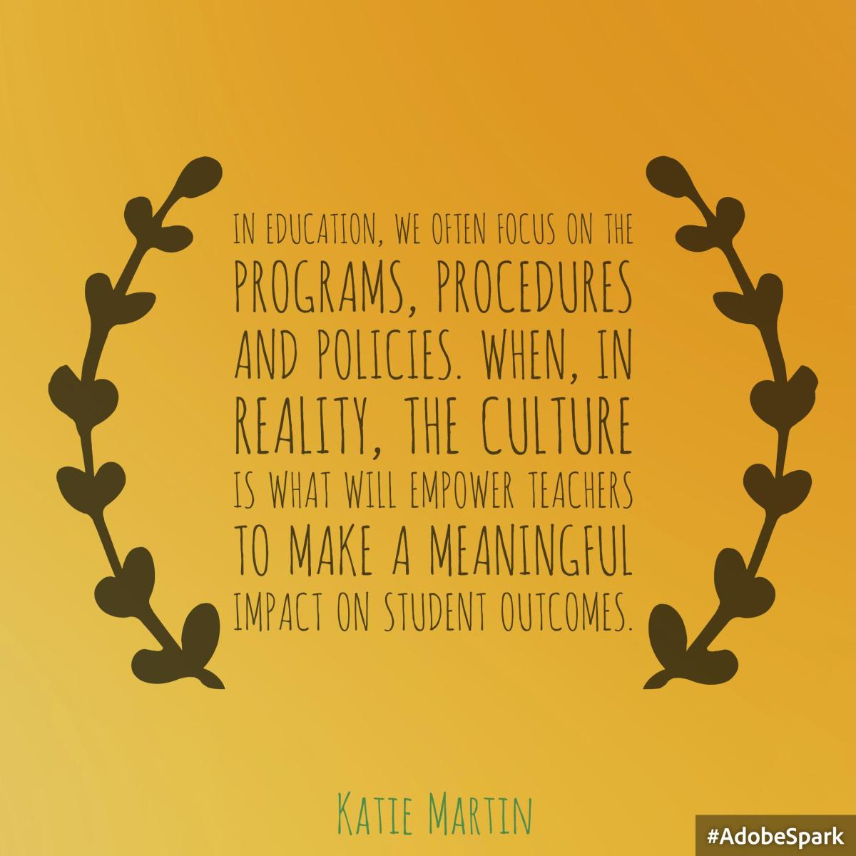 Culture is Everything in Schools – KATIE MARTIN