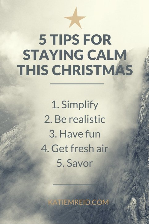 5 Tips for Staying Calm this Christmas by Katie M. Reid
