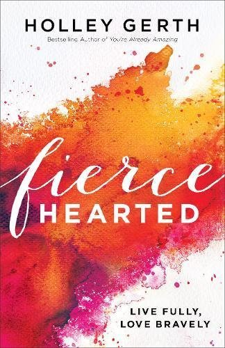 Fiercehearted book by author Holley Gerth