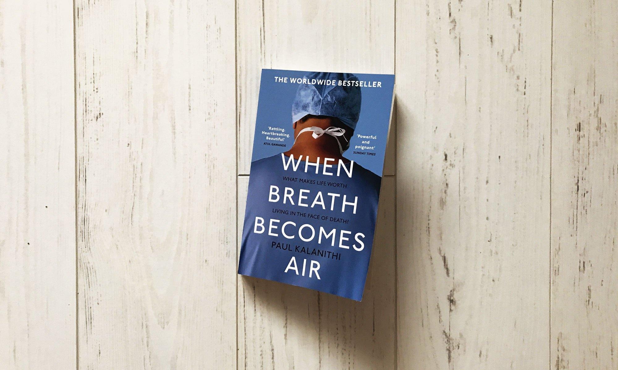 Paul Kalanithi when breath becomes air