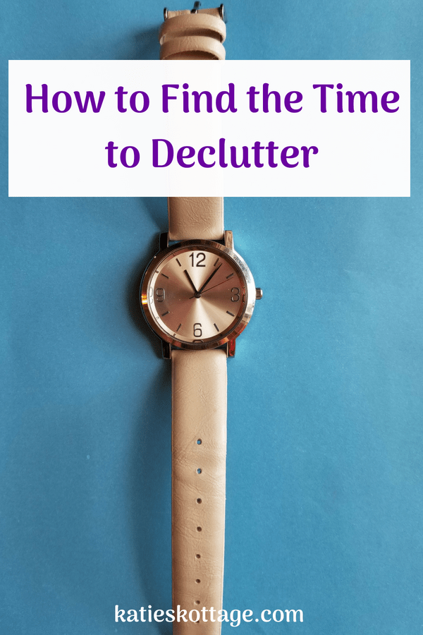 how to find the time to declutter and how to overcome feeling like decluttering is so hard