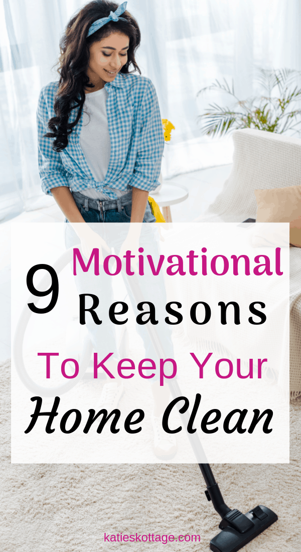 9 reasons why you should keep your house clean. Use these cleaning tips to stay motivated about your housekeeping. #cleaning #cleaningtips #declutter #cleaningrouitne #cleaningchecklist