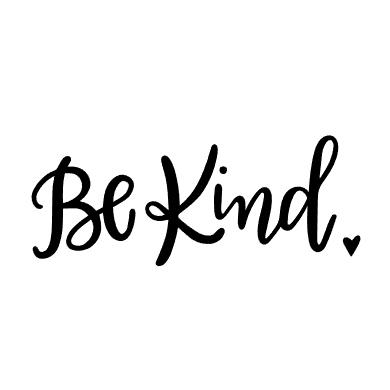 Be Kind Words Written In Italics