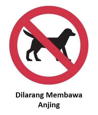 Rambu K3 Dilarang Membawa Anjing