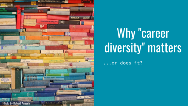 """Slide with photo of a stack of colorful books on the left and """"Why 'career diversity' matters... or does it?"""" on the right"""