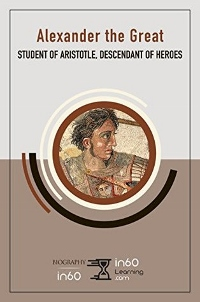 Alexander the Great Student of Aristotle, Descendant of Heroes by in60Learning Book Cover