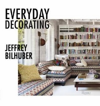Everyday Decorating by Jeffrey Bilhuber