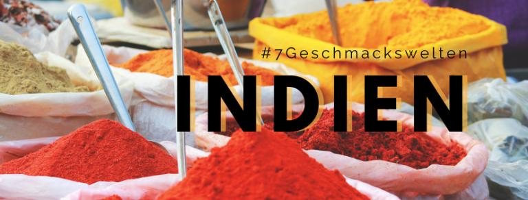 Die #7geschmackswelten kochen diesmal indisch.