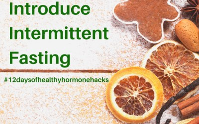 12 Days of Healthy Hormone Hacks ~ Day 11