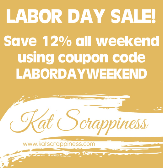 Labor Day Weekend Sale at Kat Scrapiness.com