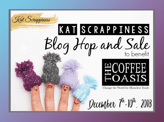 Kat Scrappiness Charity Blog Hop & Sale for Coffee Oasis
