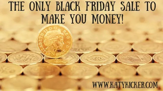 The ONLY Black Friday sale to MAKE you money!