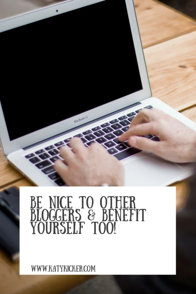 Be nice to other bloggers & benefit yourself too!
