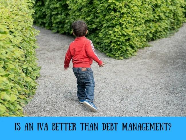 Is an IVA better than debt management?