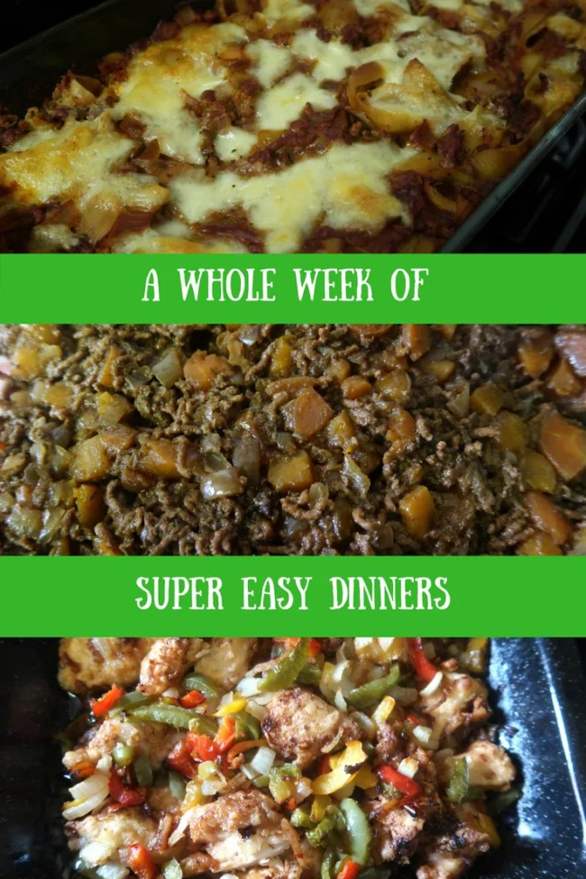 A week of super easy dinners to help you get organised, meal plan, save money on groceries and have a nice hot dinner every night