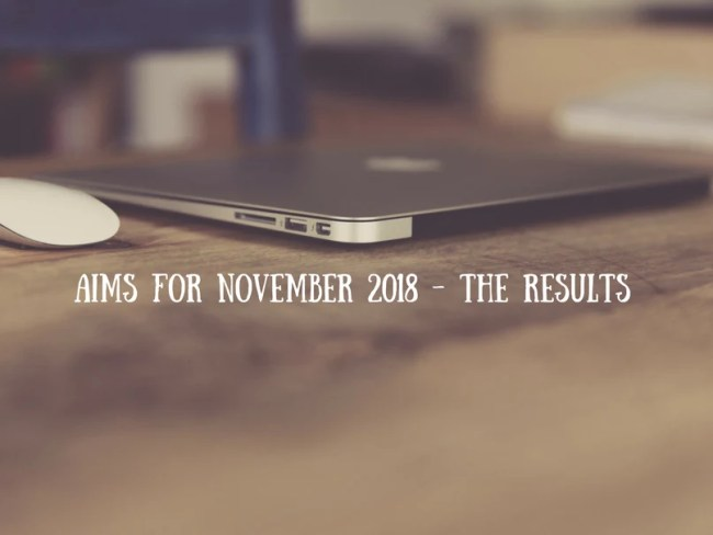 Aims for November 2018 - the results