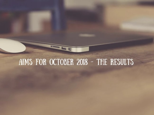 Aims for October 2018 - the results