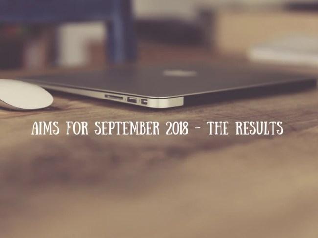Aims for September 2018 - the resultsa