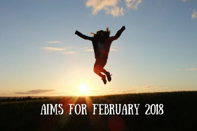 Find out more about my Aims for February 2018